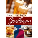 A Cookbook for Him- Entertain Like a Texas Gentleman Cookbook