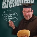 How To Be A Breadhead- Beginners Guide to Baking