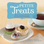 Petite Treats- Mini Versions of Your Favorite Treats