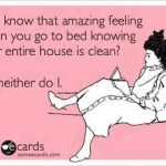 Know that Feeling of A Clean House
