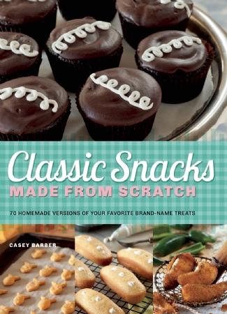 Classic Snacks from scratch copy cat recipes