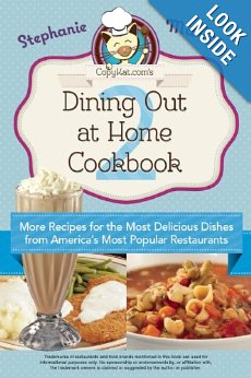 Copy cat recipes- Dining Out at Home Cookbook 2