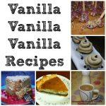 Vanilla, Vanilla, Vanilla: Recipes Using Vanilla