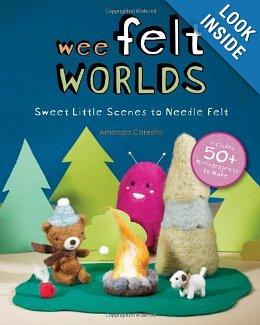 Wee felt worlds- Needle felt Crafts