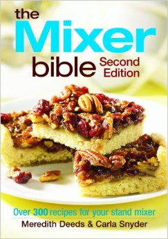 The Mixer Bible- 300 recipes using your stand mixer