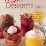 Vegan Desserts in a Jar- Cook Book