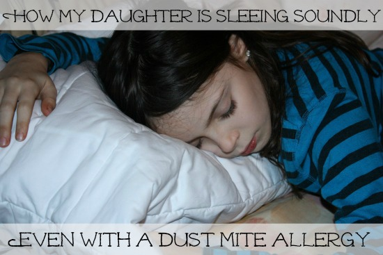 How my daughter is sleeping soundly even with a dust mite allergy