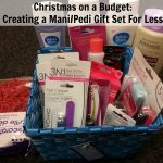 Creating a Mani/Pedi Gift Set For Less- Christmas on a Budget