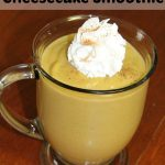 Yummy, Healthy, Energizing Pumpkin Cheesecake Smoothie