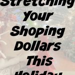 Stretching Your Shoping Dollars This Holiday