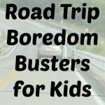 Road Trip Boredom Busters for Kids