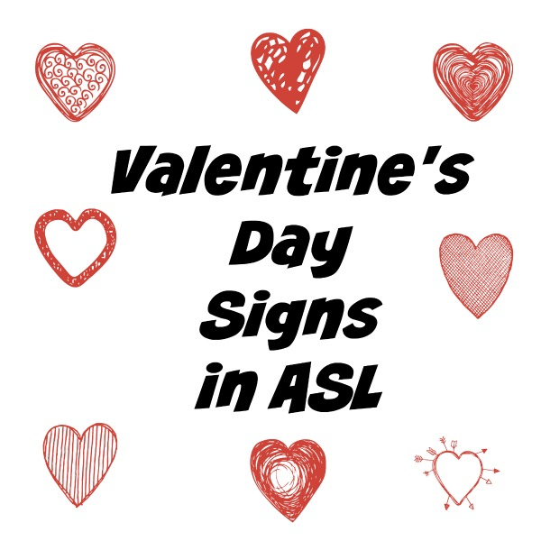 Valentine's Day signs in ASL, How to use sign language, sign happy valentines day and other words about Love.