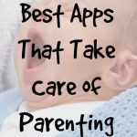 6 Best Apps That Take Care of Parenting Worries