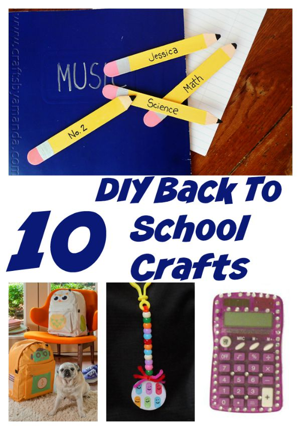 Whose ready for Back to school? Get ready with these 10 DIY Back to School Crafts