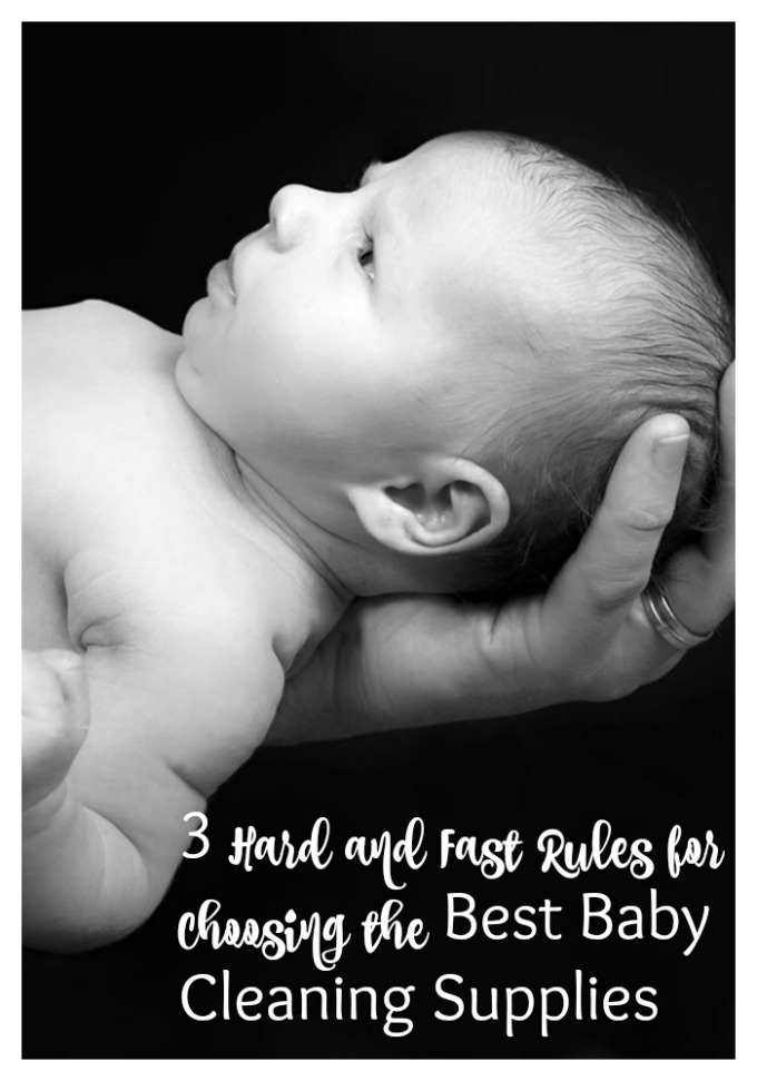 3 Hard and Fast Rules for Choosing the Best Baby Cleaning Supplies