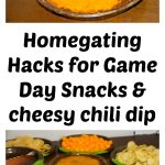 Homegating Hacks for Game Day Snacks & Cheesy Chili Dip Recipe
