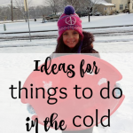 Ideas for things to do in the cold