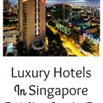 Luxury Hotels In Singapore That You Should Try