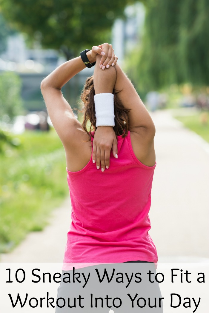 10 Sneaky Ways to Fit a Workout Into Your Day