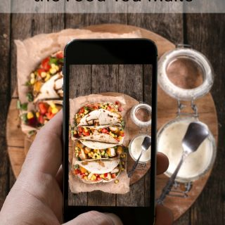 Tips for Taking Photos of the Food You Make