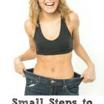Small Steps to Lose Weight Fast