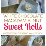 White Chocolate Macadamia Nut Sweet Rolls