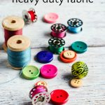 5 Tips to sewing on heavy duty fabric