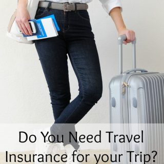 Do You Need Travel Insurance for your Trip?