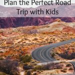 Plan the Perfect Road Trip with Kids