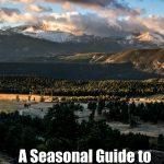 A Seasonal Guide to Visiting Colorado