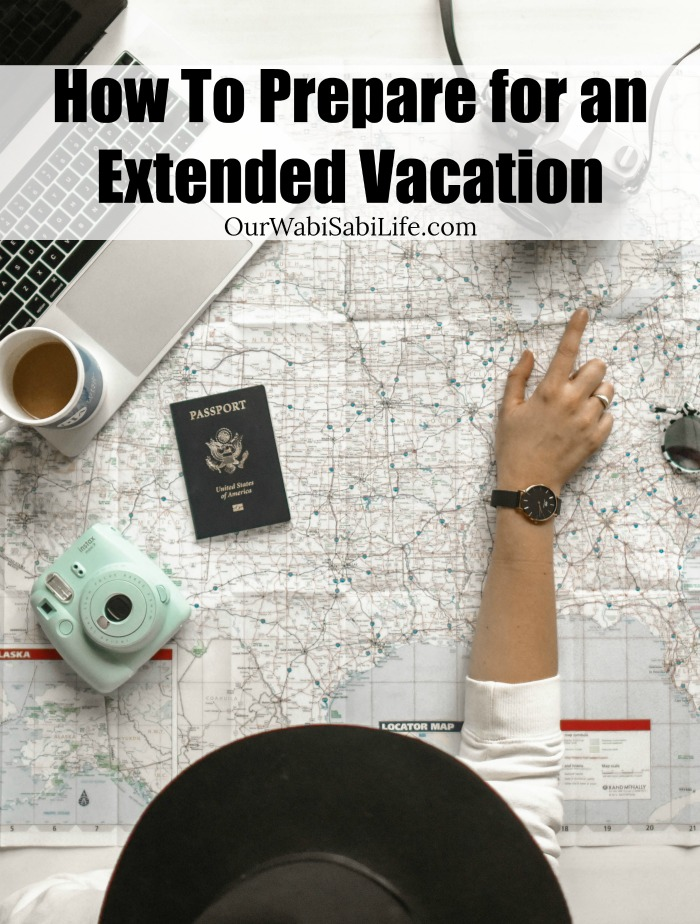 Planning an extended vacation? A vacation can be a great time but you need to plan for an extended time. Use these tips on How To Prepare for an Extended Vacation #travel #extendedvacation #vacation #planning