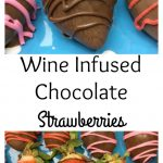 Wine Infused Chocolate Covered Strawberries —