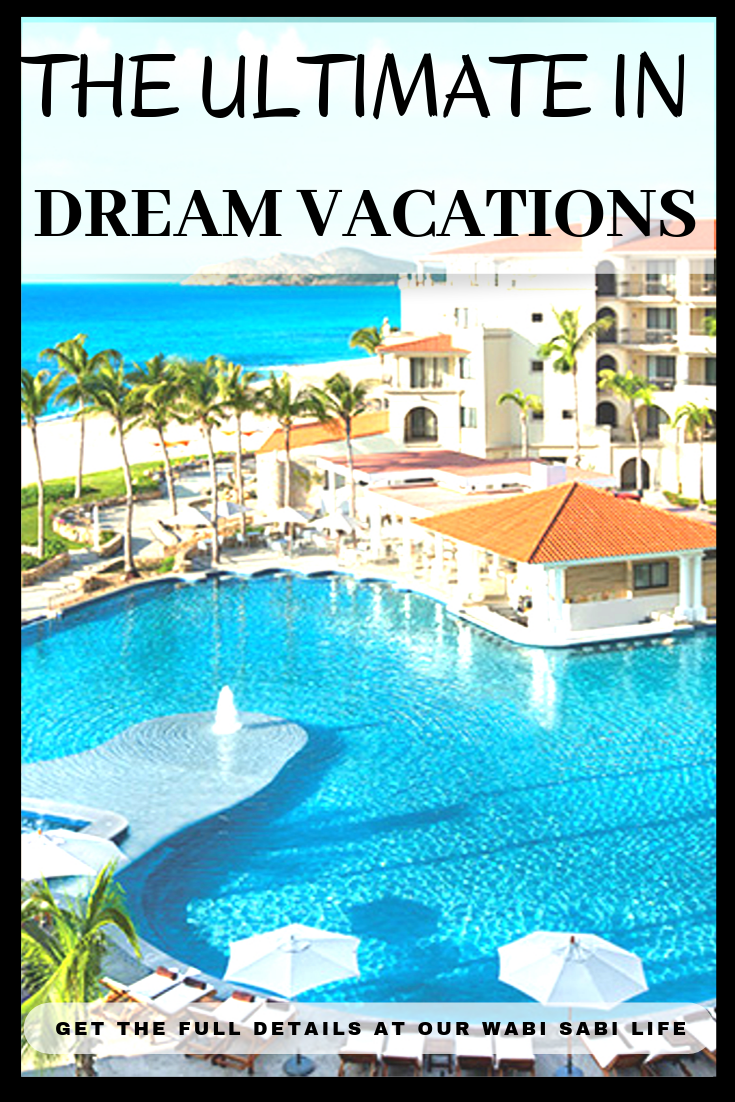 THE ULTIMATE IN DREAM VACATIONS