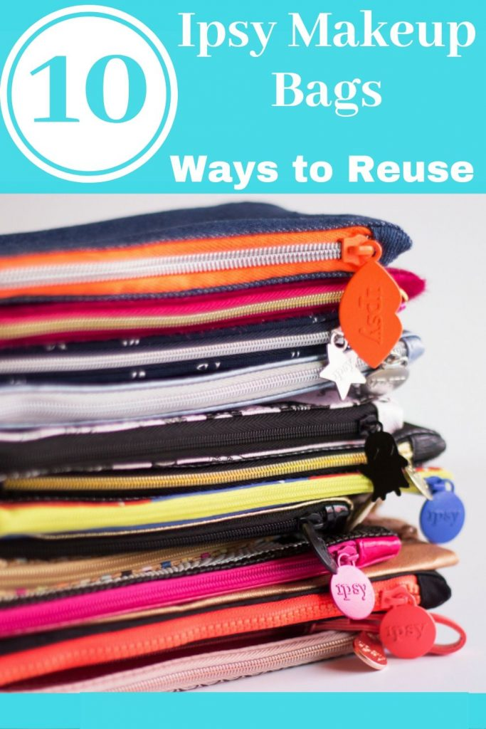 10 Ways to Reuse your Ipsy Makeup Bag