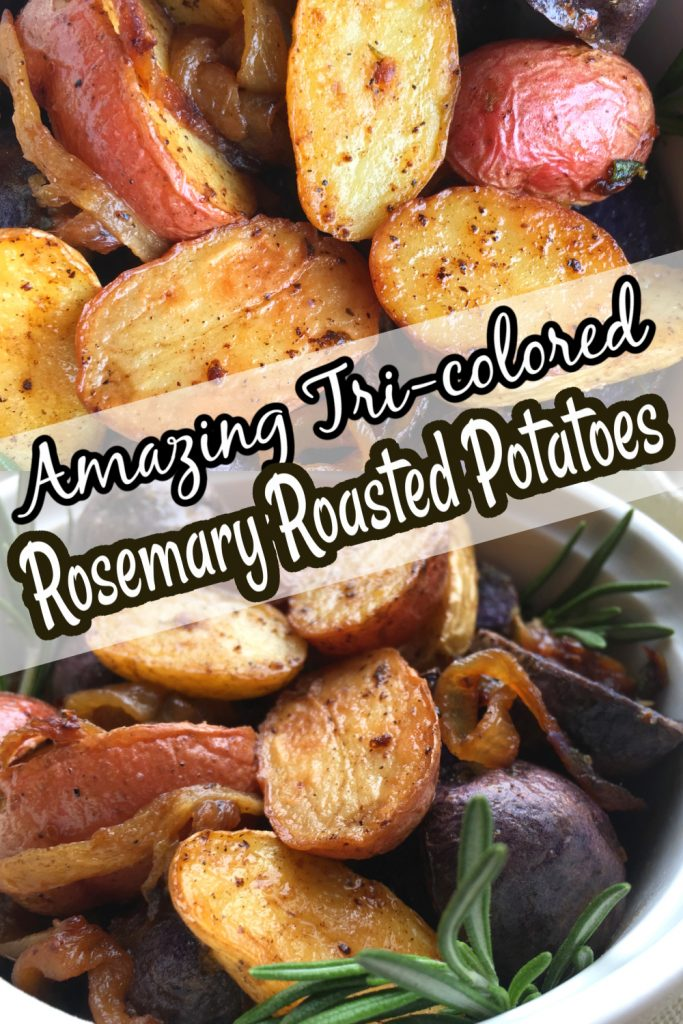 Amazing Easy Tri-Color Rosemary Roasted Potatoes
