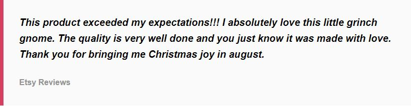 Review of the Grinch gnomes.